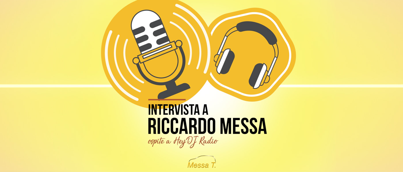 Hey DJ Radio | Intervista a Riccardo Messa | Concessionaria Messa T